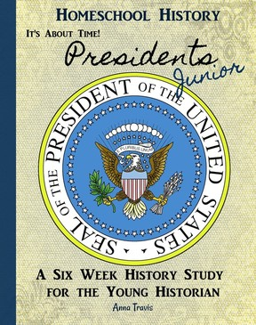 It's About Time! Presidents, Jr. Homeschool History Study